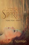 Unbroken Spirit (Mystic Hope, #1)