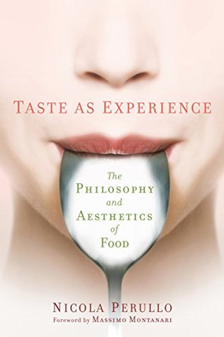 Taste as Experience: The Philosophy and Aesthetics of Food