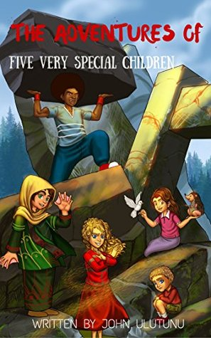 Children's Book: The Adventures of Five Very Special Children: Children's Books, Books For Kids, Kids Books, Free Children's Books (Kids Books, Free Children's Books, Books For Kids Book 6)