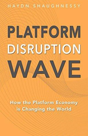 Platform, Disruption, Wave: How the Platform Economy is Changing the World
