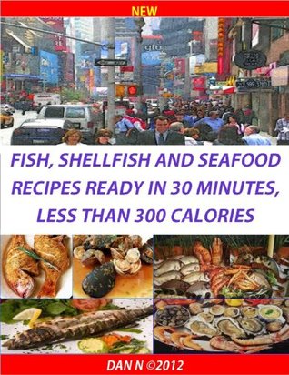 Fish, shellfish and seafood recipes ready in 30 minutes, less than 300 calories