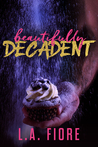 Beautifully Decadent (Beautifully Damaged, #3)