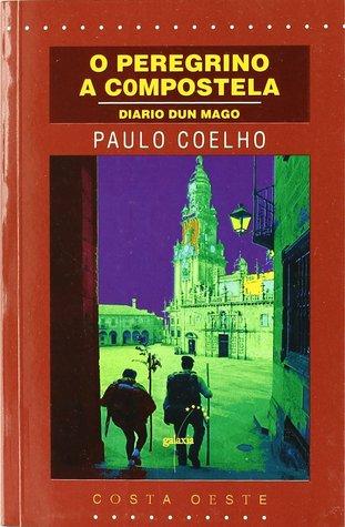 O Peregrino a Compostela: Diario dun Mago