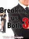 Breaking us Both 3: Bi Dominant Training Submissive Hotwife & Cuckold Husband Public Humiliation & Sharing