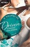Driven. Starkes Verlangen by K. Bromberg