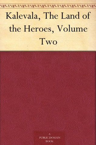 Kalevala, the Land of Heroes, Volume Two