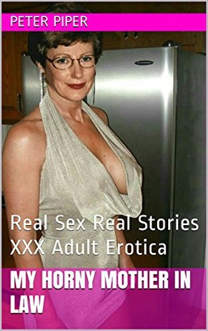 my-horny-mother-in-law-real-sex-real-stories-xxx-adult-erotica