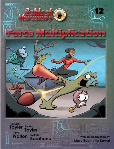 Force Multiplication (Schlock Mercenary, #12)