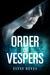 Order of Vespers by Elyse Reyes