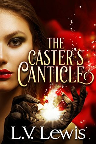 The Caster's Canticle (The Caster Prophecy #1)