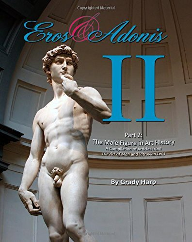 Eros & Adonis 2: The Male Figure in Art History; A Compilation of Articles from The Art of Man & Vitruvian Lens (Volume 2)