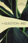 The Question of Red