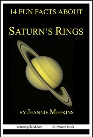 14 Fun Facts About Saturn's Rings: A 15-Minute Book (15-Minute Books 48)
