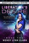 Liberation's Desire (Robotics Faction: Android Assassins #2)