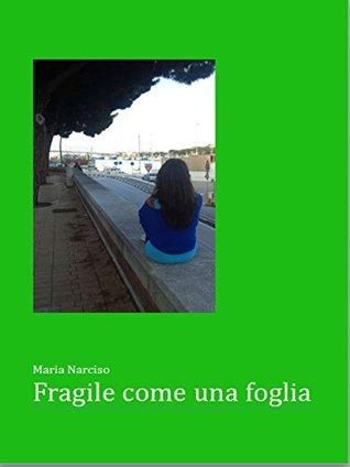 Fragile come una foglia