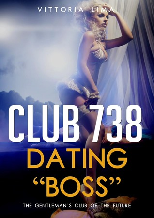 "Club 738: Dating ""Boss"""