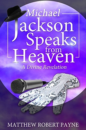 Michael Jackson Speaks from Heaven: A Divine Revelation