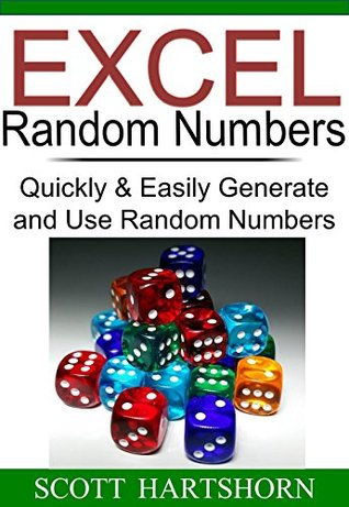 Excel Random Numbers: Quickly & Easily Generate and Use Random Numbers (Data Analysis With Excel Book 2)