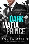 Dark Mafia Prince (Dangerous Royals #1)