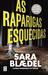 As Raparigas Esquecidas by Sara Blaedel
