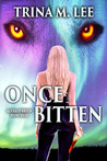 Once Bitten by Trina M. Lee