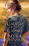 Castles in the Clouds by Myra Johnson