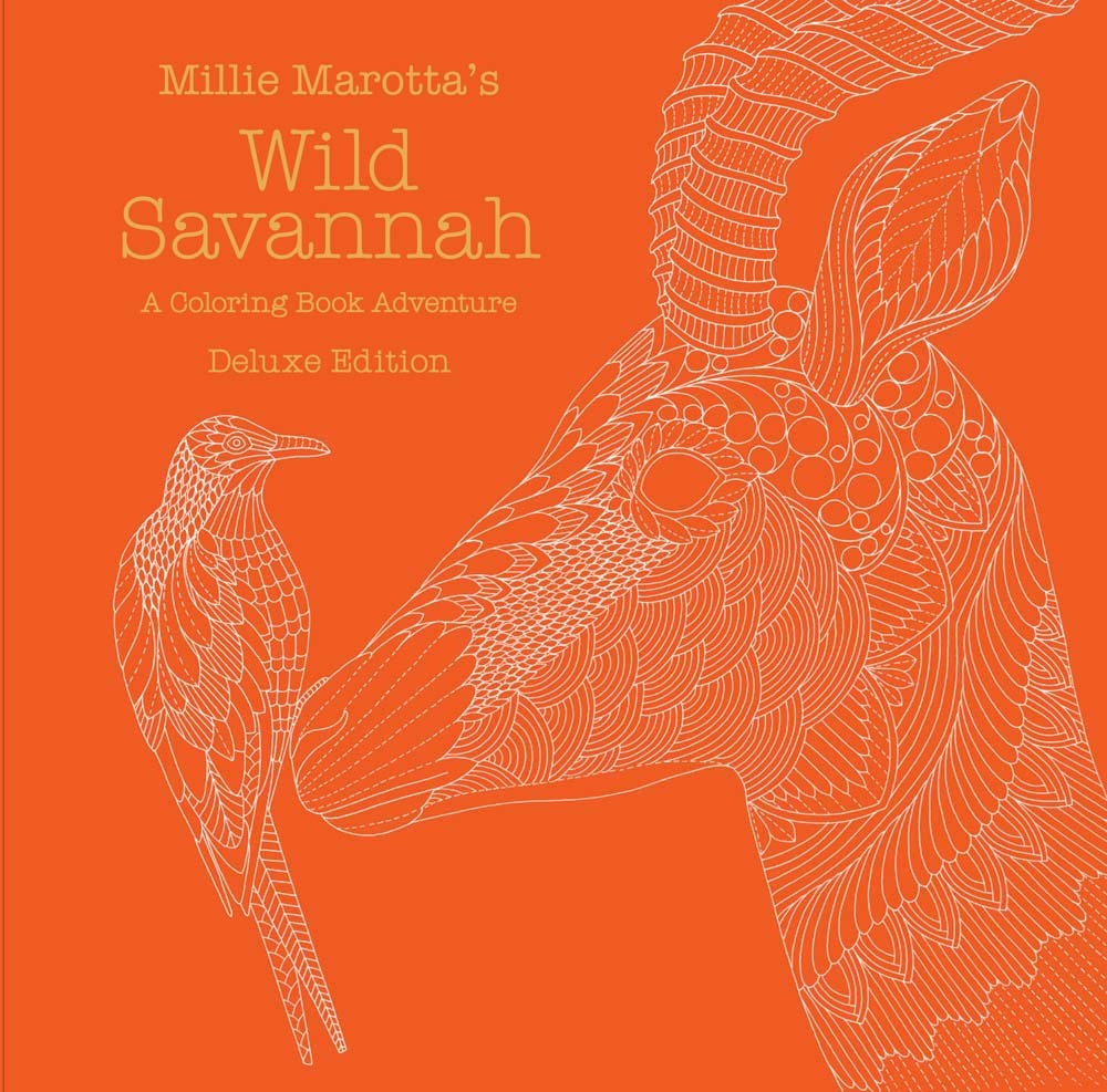 Millie Marotta's Wild Savannah: Deluxe Edition: A Coloring Book Adventure