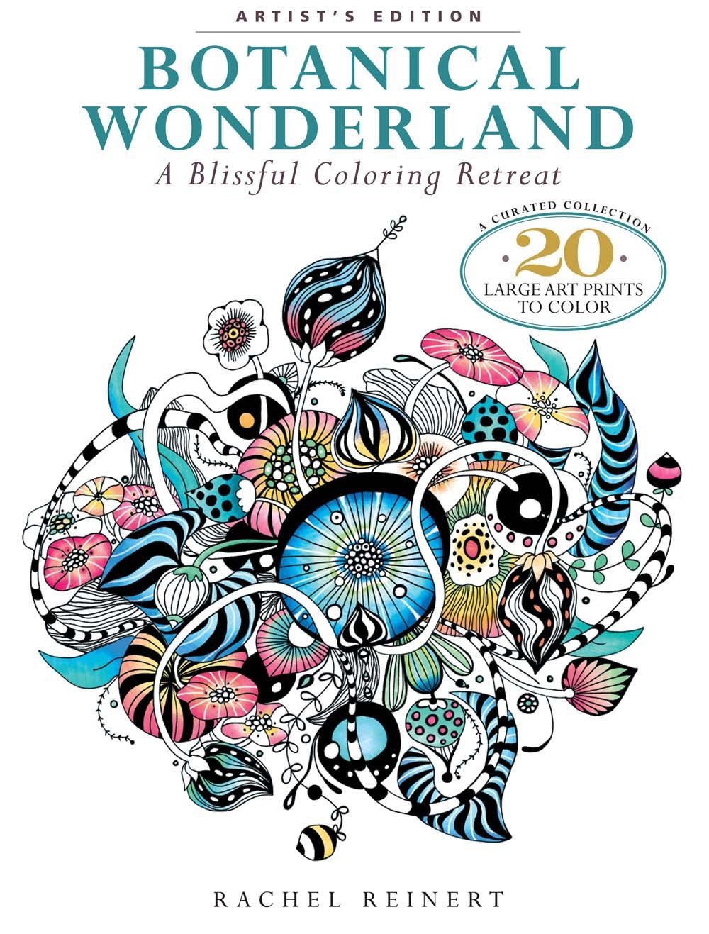 Botanical Wonderland: Artist's Edition: A Blissful Coloring Retreat: A Curated Collection - 20 Large Art Prints to Color