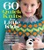 60 Quick Knits for Little Kids: Playful Knits for Sizes 2 - 6 in Pacific® and Pacific® Chunky from Cascade Yarns®