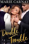 Double Trouble (Double The Fun, #1)