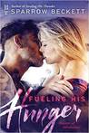 Fueling His Hunger (Masters of Adrenaline, #2)
