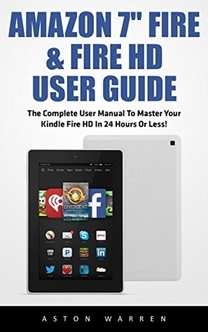 amazon 7 fire fire hd user guide the complete user manual to rh goodreads com manual for kindle fire hd8 user manual for kindle fire hd 8