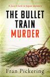 The Bullet Train Murder (Josie Clark in Japan mysteries #3)