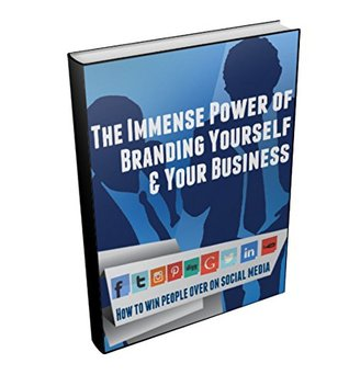 The Immense Power of Branding Yourself & Your Business: How to Win People Over On Social Media