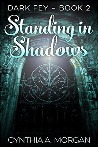 Standing in Shadows by Cynthia A. Morgan