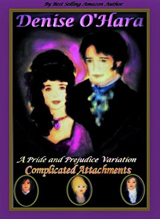 Complicated Attachments: A Pride and Prejudice Variation