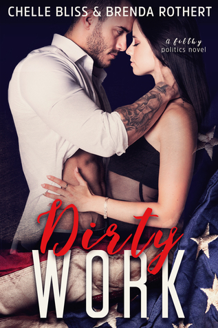 Dirty Work (Filthy Politics, #1)