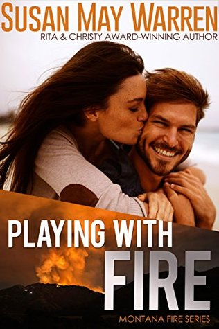 Playing With Fire (Montana Fire, #2)