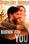 Burnin' For You (Montana Fire, #3)