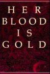 Her Blood Is Gold by Lara Owen