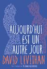 Aujourd'hui est un autre jour by David Levithan