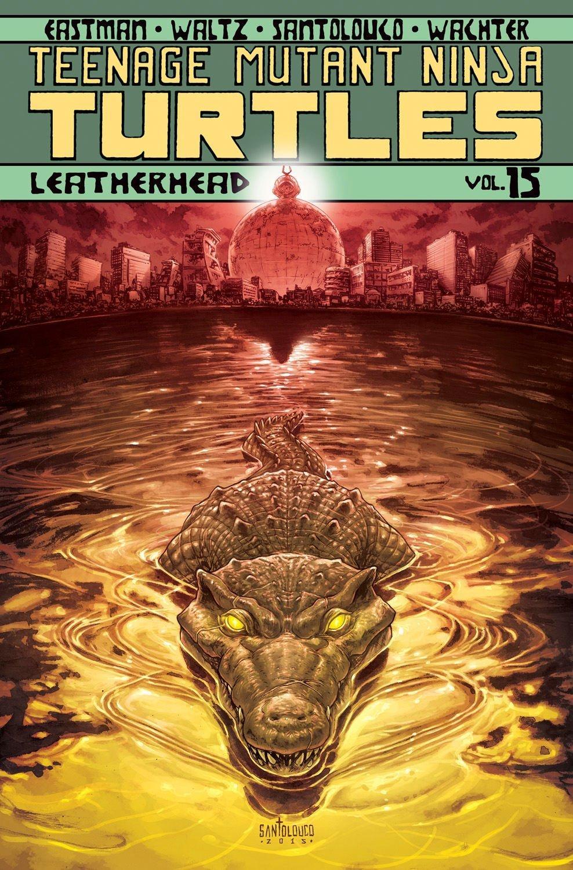 Teenage Mutant Ninja Turtles, Volume 15: Leatherhead (Teenage Mutant Ninja Turtles, #15)