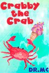 Crabby the Crab by Dr. M.C.