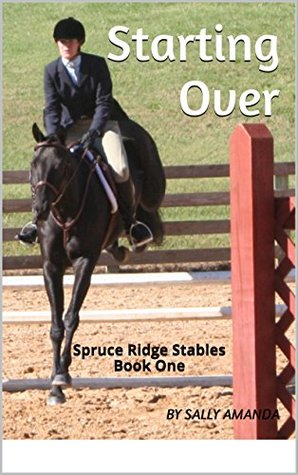 Starting Over: Spruce Ridge Stables, Book One