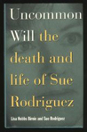Uncommon Will: The Death and Life of Sue Rodriguez