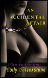 An Accidental Affair (Liliana Batchelor, #1)