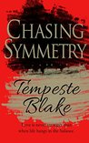 Chasing Symmetry by Tempeste Blake