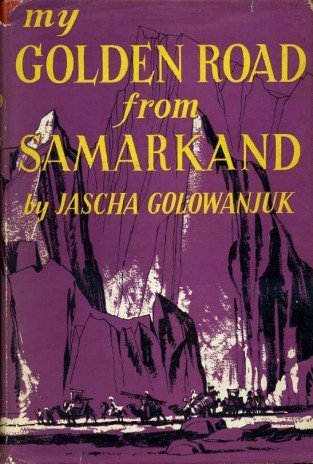 My Golden Road From Samarkand