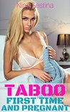 Taboo: First Time and Pregnant: Older Man Younger Woman