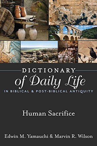 Dictionary of Daily Life in Biblical & Post-Biblical Antiquity: Human Sacrifice